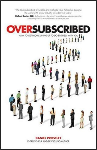 Book Review: Oversubscribed: How To Get People Lining Up To Do Business With You
