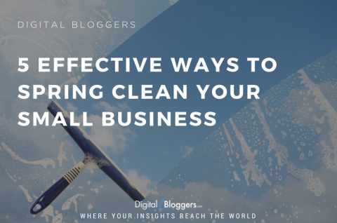 5 Effective Ways to Spring Clean Your Small Business