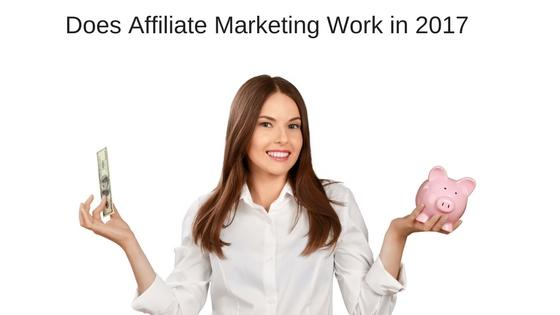 What is Affiliate Marketing and How Does it Work? & does affiliate Marketing Work in 2017