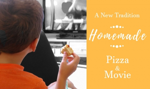 A New Tradition, Homemade Pizza and Movie