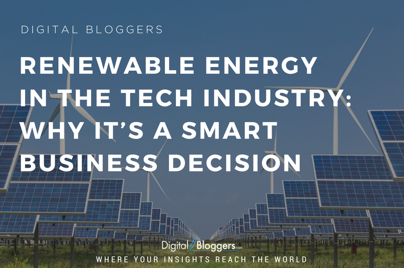 Renewable Energy in the Tech Industry: Why it's a Smart Business Decision